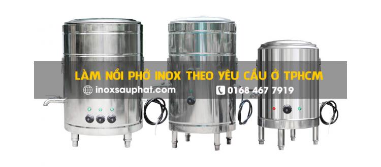 làm-nồi-phở-inox-theo-yêu-cầu-ở-TPHCM